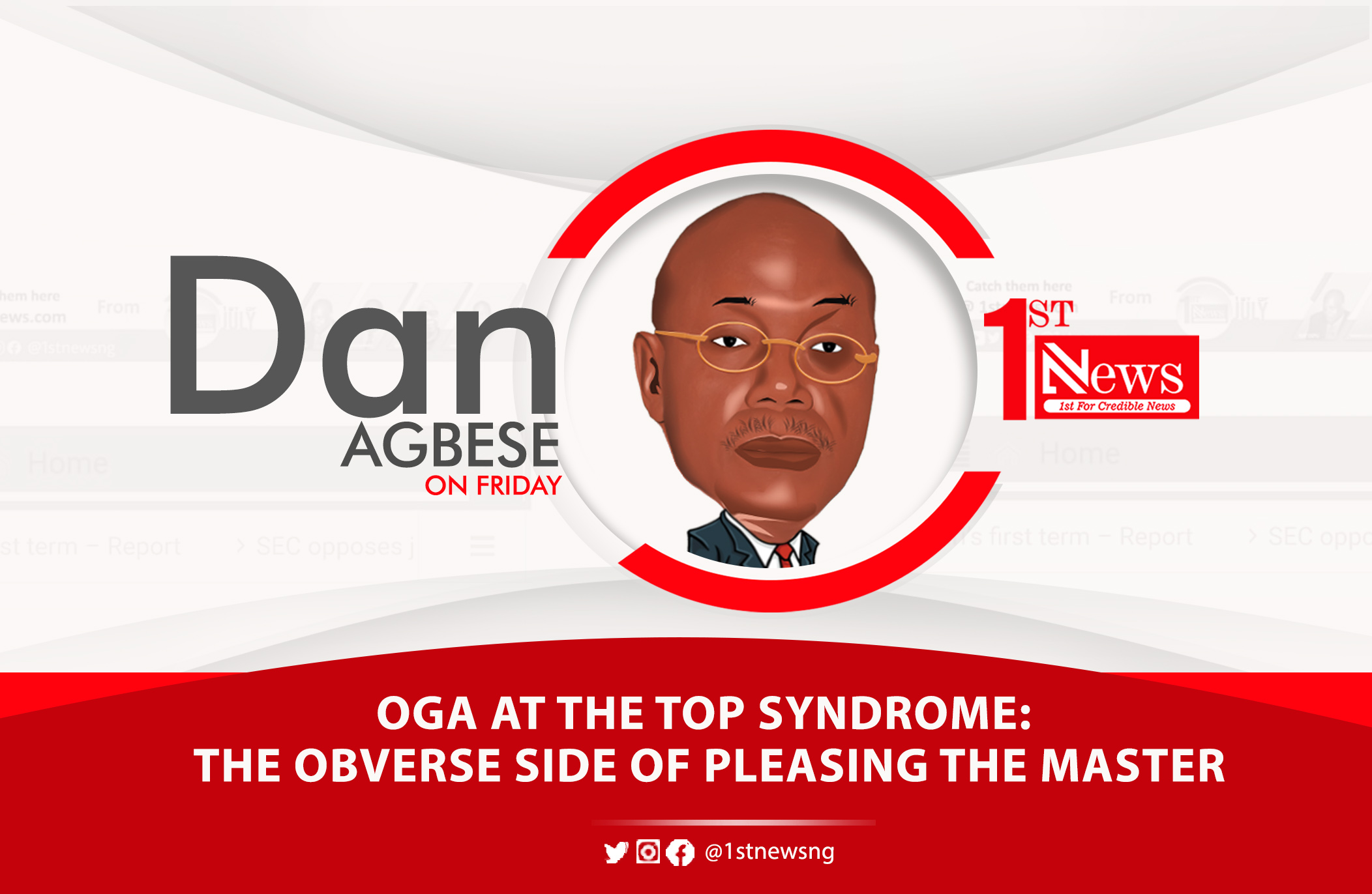 Oga at the top syndrome: The obverse side of pleasing the master - Dan Agbese